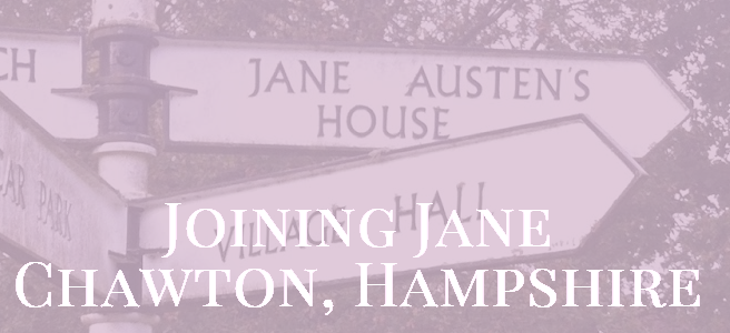Joining Jane - Chawton, Hampshire