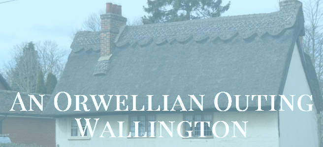 An Orwellian Outing - Wallington