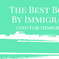 The Best Books By Immigrants (And For Immigrants)